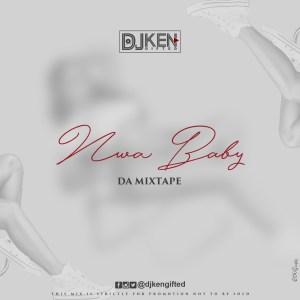 DJ Ken - Nwa Baby (Mix)